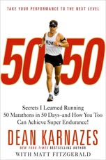50/50: Secrets I Learned Running 50 Marathons in 50 Days-and How You Too Can Achieve Super Endurance!