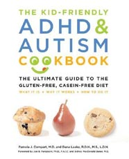 The Kid-Friendly ADHD & Autism Cookbook: The Ultimate Guide to the Gluten-Free, Casein-Free Diet