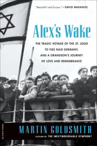 Alex's Wake: The Tragic Voyage of the St. Louis to Flee Nazi Germany -- and a Grandson's Journey of Love and Remembrance