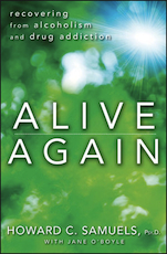 Alive Again: Recovering from Alcoholism and Drug Addiction