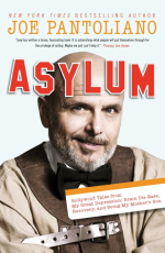 Asylum: Hollywood Tales from My Great Depression: Brain Dis-Ease, Recovery, and Being My Mother's Son
