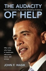 The Audacity of Help: Obama's Economic Plan and the Remaking of America