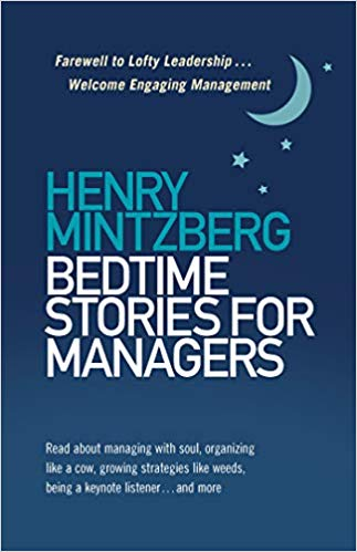 Bedtime Stories for Managers: Farewell to Lofty Leadership. . . Welcome Engaging Management