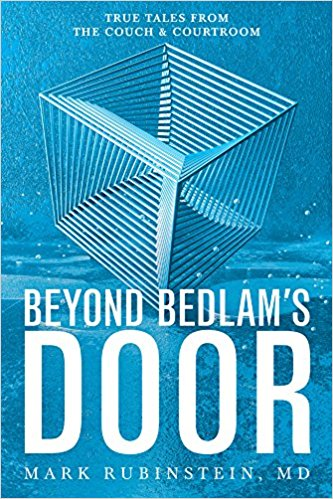 Beyond Bedlam's Door: True Tales from the Couch & Courtroom
