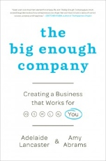 The Big Enough Company: Creating a Business That Works for You