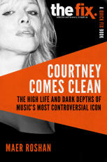 Courtney Comes Clean: The High Life and Dark Depths of Rock's Most Controversial Icon