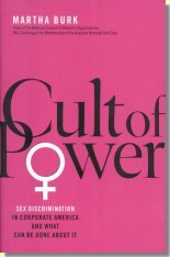 Cult of Power: Sex Discrimination in Corporate America and What Can Be Done About It