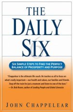 The Daily Six: Six Simple Steps to Find the Perfect Balance of Prosperity and Purpose