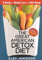 The Great American Detox Diet: 8 Weeks to Weight Loss and Well-Being