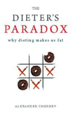 The Dieter's Paradox: Why Dieting Makes Us Fat