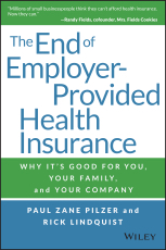 The End of Employer-Provided Health Insurance: Why It's Good for You, Your Family, and Your Company