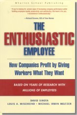 The Enthusiastic Employee: How Companies Profit by Giving Workers What They Want