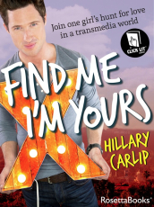 Find Me I'm Yours: Join One Girl's Hunt for Love Through a Revolutionary Click Lit Experience
