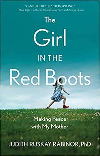 The Girl in the Red Boots: Making Peace with My Mother