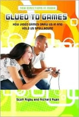 Glued To Games: How Video Games Draw Us In and Hold Us Spellbound