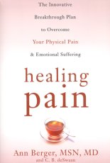 Healing Pain: The Innovative Breakthrough Plan to Overcome Your Physical Pain & Emotional Suffering
