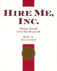 Hire Me, Inc.: Package Yourself to Get Your Dream Job