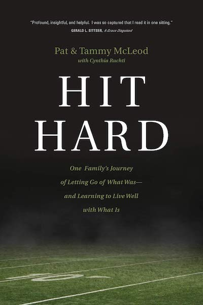Hit Hard: One Family's Journey of Letting Go of What Was--and Learning to Live Well with What Is