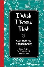 I Wish I Knew That: Cool Stuff You Need to Know