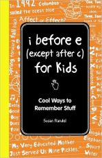 I Before E (Except After C) The Young Readers Edition: Easy, Cool Ways to Remember Facts
