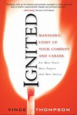 Ignited: Managers! Light Up Your Company and Career for More Power, More Purpose, and More Success