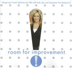 Room for Improvement: Change Your Home! Enhance Your Life! With Tools, Tips, and Inspiration from Barbara K!