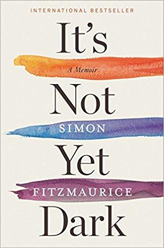 It's Not Yet Dark: A Memoir