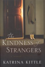 The Kindness of Strangers: A Novel