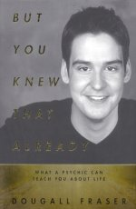 But You Knew That Already!: What a Psychic Can Teach You About Life