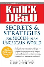 Knock 'em Dead: Secrets and Strategies for Success In An Uncertain World