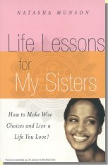 Life Lessons for My Sisters: How to Make Wise Choices and Live a Life You Love