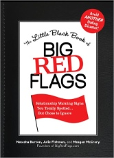 The Little Black Book of Big Red Flags: Relationship Warning Signs You Totally Spotted . . . But Chose to Ignore