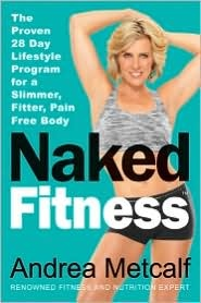 Naked Fitness: The Proven 28 Day Weight Loss Program for a Slimmer, Fitter, Pain Free Body