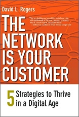 The Network Is Your Customer: 5 Strategies to Thrive in a Digital Age