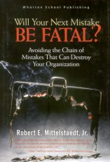Will Your Next Mistake Be Fatal? Avoiding the Chain of Mistakes That Can Destroy Your Organization