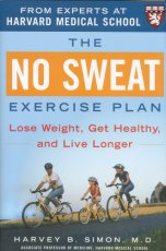 The No Sweat Exercise Plan: Lose Weight, Get Healthy, and Live Longer