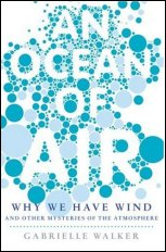 An Ocean of Air: Why the Wind Blows and Other Mysteries of the Atmosphere