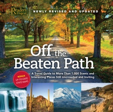 Off the Beaten Path - Newly Revised & Updated: A Travel Guide to More Than 1000 Scenic and Interesting Places Still Uncrowded and Inviting