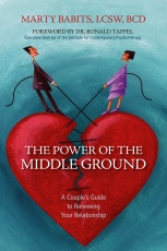 The Power of the Middle Ground: A Couple's Guide to Renewing Your Relationship