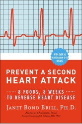 Prevent a Second Heart Attack: 8 Foods, 8 Weeks to Reversing Heart Disease