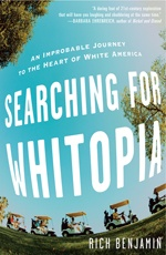 Searching for Whitopia: An Improbable Journey to the Heart of White America