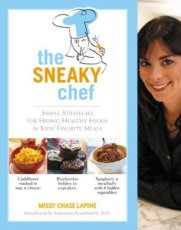 The Sneaky Chef: Simple Strategies for Hiding Healthy Food in Kids' Favorite Meals
