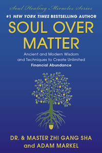 Soul Over Matter: Ancient and Modern Wisdom and Practical Techniques to Create Unlimited Financial Abundance
