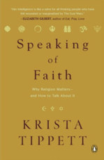 Speaking of Faith: Why Religion Matters - and How to Talk About It