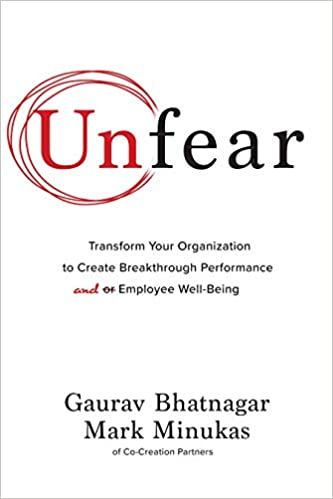 Unfear: Transform Your Organization to Create Breakthrough Performance and Employee Well-Being