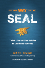 The Way of the SEAL: Think Like an Elite Solider to Succeed and Lead in Life