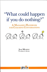 What Could Happen If You Do Nothing? A Manager's Handbook for Coaching Conversations