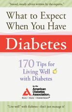 What to Expect When You Have Diabetes: 170 Tips for Living Well With Diabetes