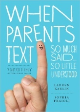 When Parents Text: So Much Said... So Little Understood