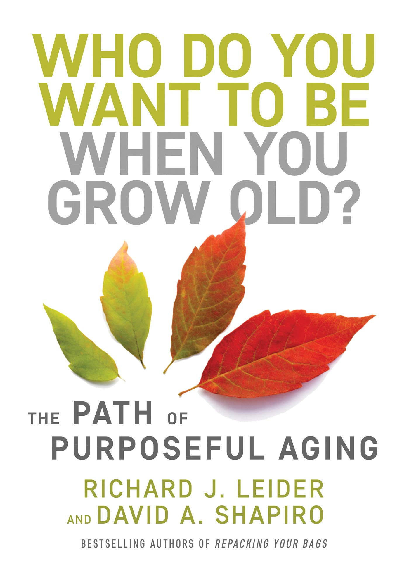 Who Do You Want to Be When You Grow Old?: The Path of Purposeful Aging